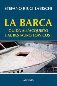 La barca. Guida all'acquisto e al restauro low cost