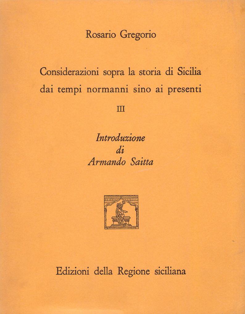 Considerazioni sopra la storia di Sicilia dai tempi normanni sino ai presenti - Vol. 3