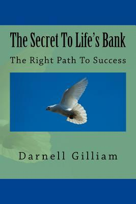 The Secret to Life's Bank
