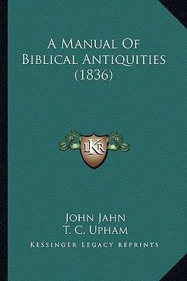 A Manual of Biblical Antiquities (1836)