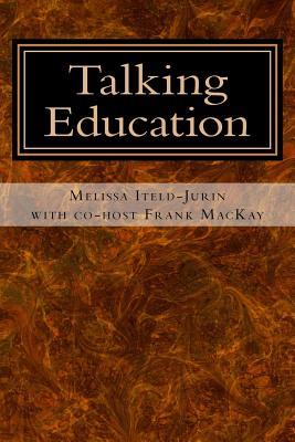 Talking Education With Melissa Iteld-jurin