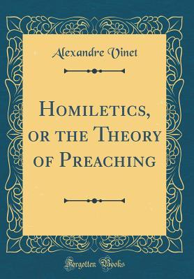 Homiletics, or the T...