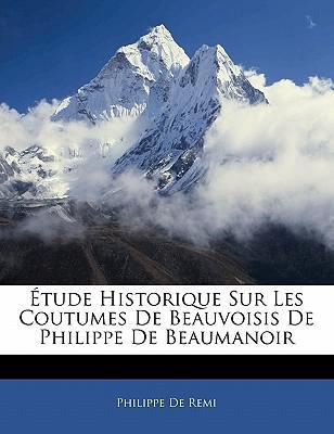 Tude Historique Sur Les Coutumes de Beauvoisis de Philippe de Beaumanoir