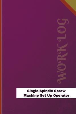 Single Spindle Screw Machine Set Up Operator Work Log
