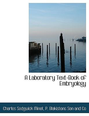 A Laboratory Text-Book of Embryology