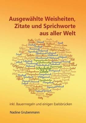 Ausgewählte Weisheiten, Zitate und Sprichworte aus aller Welt
