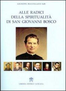Alle radici della spiritualità di San Giovanni Bosco