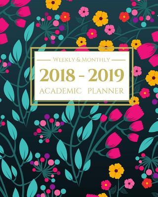 2018-2019 Academic Planner Weekly And Monthly