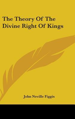 The Theory of the Divine Right of Kings