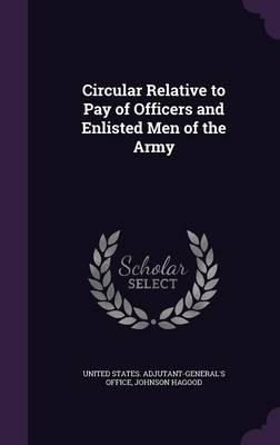 Circular Relative to Pay of Officers and Enlisted Men of the Army