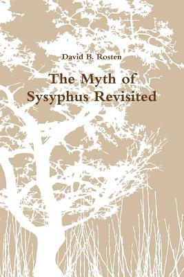 The Myth of Sysyphus Revisited