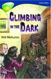 Oxford Reading Tree: Stage 14: TreeTops: Climbing in the Dark: Climbing in the Dark