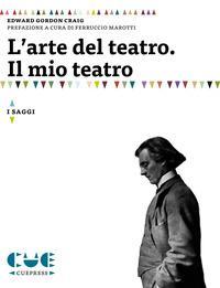L'arte del teatro. Il mio teatro