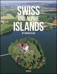 Swiss and Alpine Islands. Ediz. multilingue