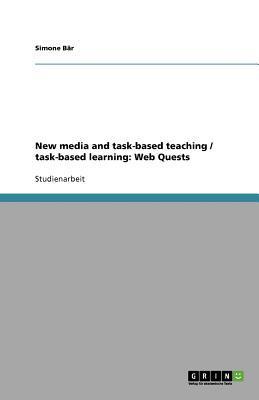 New media and task-based teaching / task-based learning
