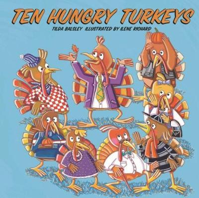 Ten Hungry Turkeys