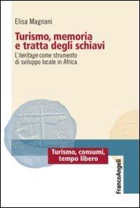 Turismo, memoria e tratta degli schiavi. L'heritage come strumento di sviluppo locale in Africa