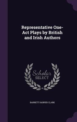 Representative One-Act Plays by British and Irish Authors