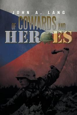 Of Cowards and Heroes