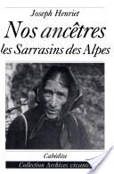 Nos ancêtres, les Sarrasins des Alpes