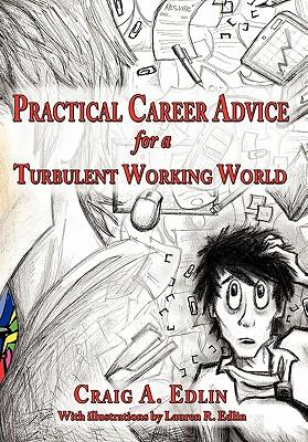 Practical Career Advice for a Turbulent Working World