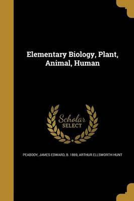 ELEM BIOLOGY PLANT ANIMAL HUMA