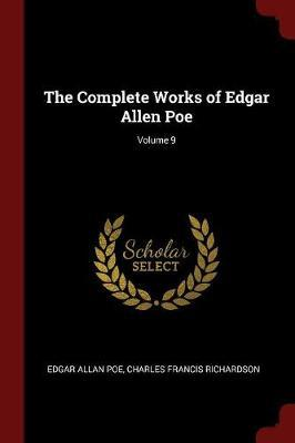 The Complete Works of Edgar Allen Poe; Volume 9