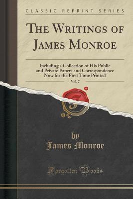 The Writings of James Monroe, Vol. 7