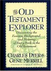 The Old Testament Explorer Discovering The Essence, Background, And Meaning Of Every Book In The Old Testament