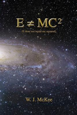 E Does Not Equal Mc Squared