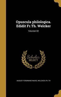 LAT-OPUSCULA PHILOLOGICA EDIDI