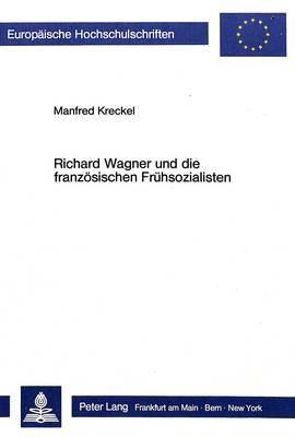 Richard Wagner und die französischen Frühsozialisten