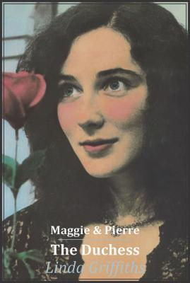 Maggie and Pierre / the Duchess