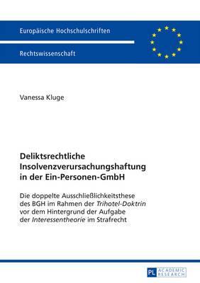 Deliktsrechtliche Insolvenzverursachungshaftung in Der Ein-personen-gmbh