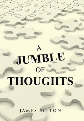 A Jumble of Thoughts