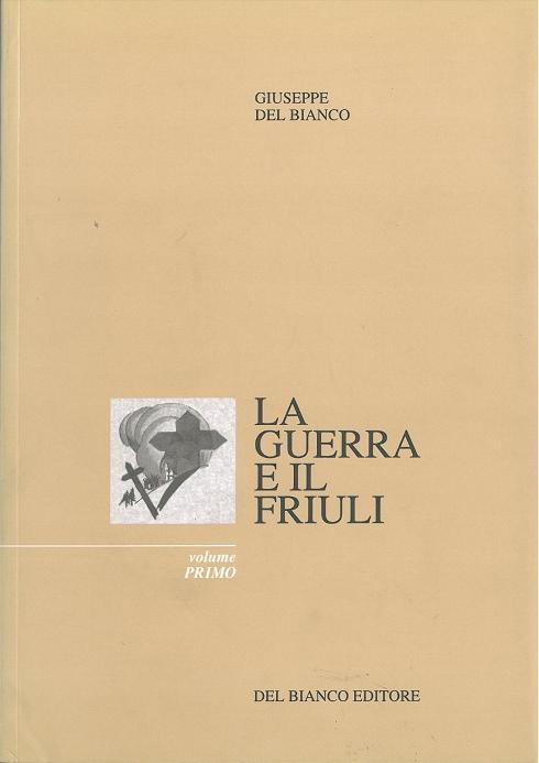 La guerra e il Friuli - vol. 1