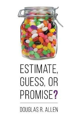 Estimate, Guess, or Promise?