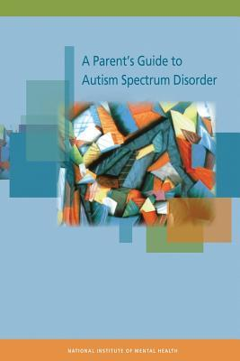 A Parent's Guide to Autism Spectrum Disorder