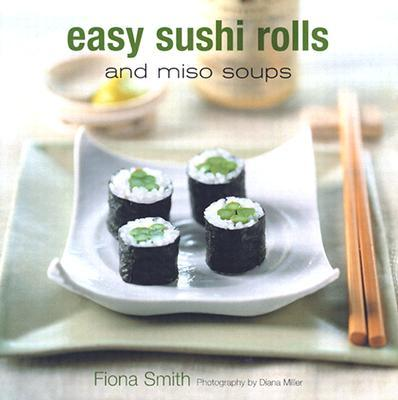 Easy Sushi Rolls and Miso Soups