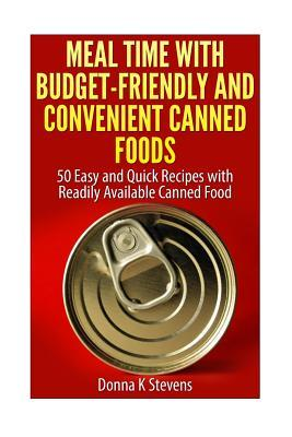 Meal Time With Budget-Friendly and Convenient Canned Foods