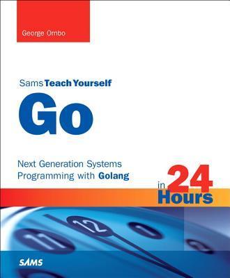 Sams Teach Yourself Go in 24 Hours