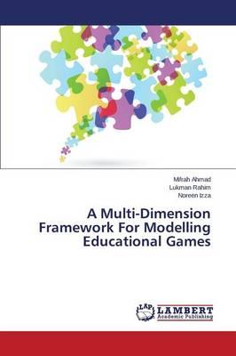 A Multi-Dimension Framework For Modelling Educational Games