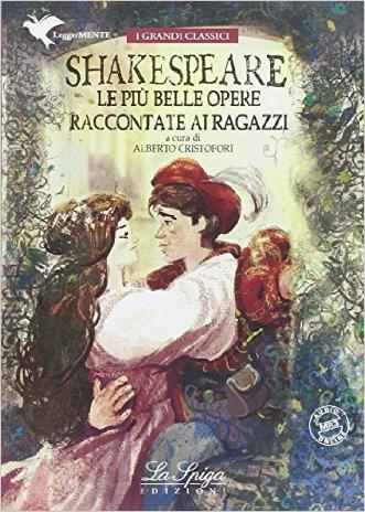 Shakespeare le più belle opere raccontate ai ragazzi. Con espansione online