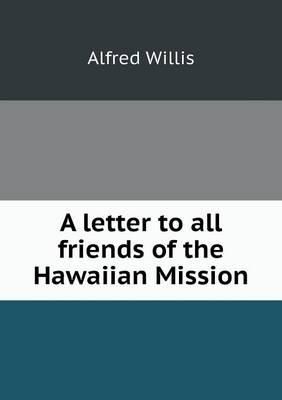 A Letter to All Friends of the Hawaiian Mission