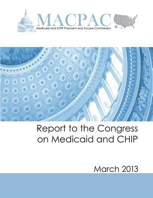 Report to the Congress on Medicaid and Chip