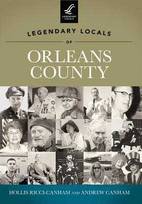 Legendary Locals of Orleans County New York