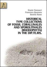 Historical type collections of fossil corallinales and sporolithales (rhodophyta) in the Dip.Te.Ris.