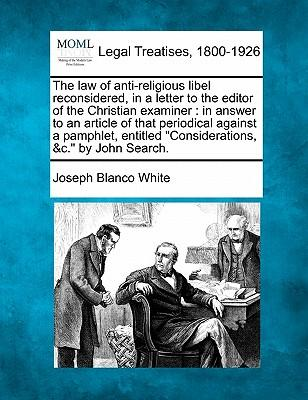 The Law of Anti-Religious Libel Reconsidered, in a Letter to the Editor of the Christian Examiner