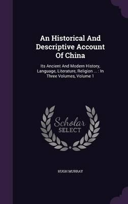 An Historical and Descriptive Account of China