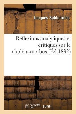 Reflexions Analytiques et Critiques Sur le Cholera-Morbus
